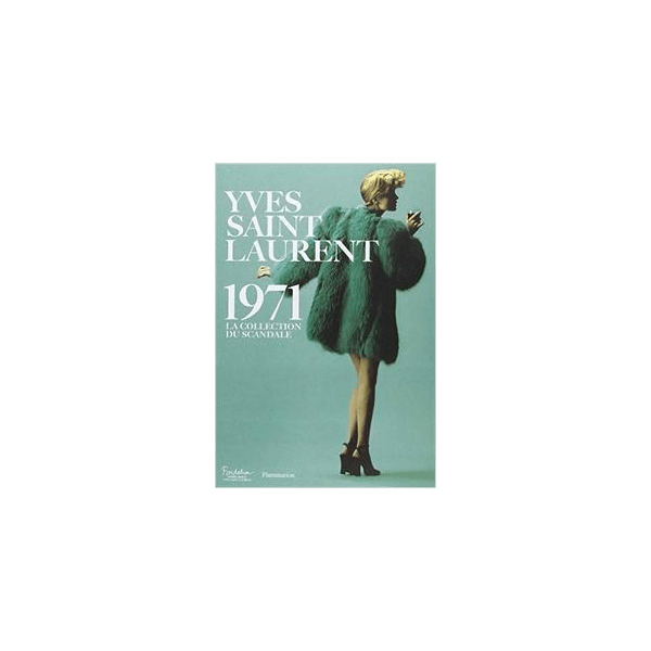 Livre Yves Saint Laurent 1971 The Socialite Family